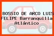 BOSSIO DE ARCO LUIS FELIPE Barranquilla Atlántico