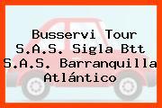 Busservi Tour S.A.S. Sigla Btt S.A.S. Barranquilla Atlántico