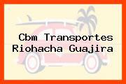 Cbm Transportes Riohacha Guajira