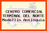 CENTRO COMERCIAL TERMINAL DEL NORTE Medellín Antioquia