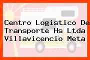 Centro Logistico De Transporte Hs Ltda Villavicencio Meta