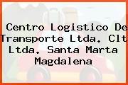 Centro Logistico De Transporte Ltda. Clt Ltda. Santa Marta Magdalena