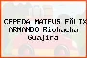 CEPEDA MATEUS FÕLIX ARMANDO Riohacha Guajira