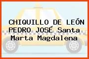 CHIQUILLO DE LEÓN PEDRO JOSÉ Santa Marta Magdalena