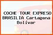 COCHE TOUR EXPRESO BRASILIA Cartagena Bolívar