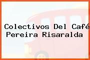 Colectivos Del Café Pereira Risaralda