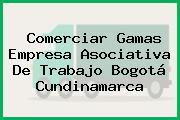 Comerciar Gamas Empresa Asociativa De Trabajo Bogotá Cundinamarca