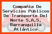 Compañia De Servicios Publicos De Transporte Del Norte S.A.S. Barranquilla Atlántico