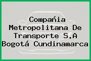 Compañia Metropolitana De Transporte S.A Bogotá Cundinamarca