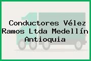 Conductores Vélez Ramos Ltda Medellín Antioquia
