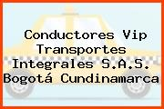 Conductores Vip Transportes Integrales S.A.S. Bogotá Cundinamarca