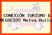 CONEXIÓN TURISMO & NEGOCIOS Neiva Huila