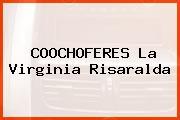 COOCHOFERES La Virginia Risaralda