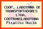 COOP. LABOYANA DE TRANSPORTADORES LTDA. COOTRANSLABOYANA Pitalito Huila