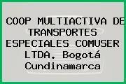 COOP MULTIACTIVA DE TRANSPORTES ESPECIALES COMUSER LTDA. Bogotá Cundinamarca