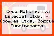 Coop Multiactiva Especial Ltda. - Coomues Ltda. Bogotá Cundinamarca