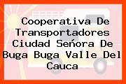 Cooperativa De Transportadores Ciudad Señora De Buga Buga Valle Del Cauca