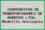 COOPERATIVA DE TRANSPORTADORES DE BARBOSA LTDA. Medellín Antioquia