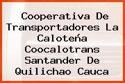 Cooperativa De Transportadores La Caloteña Coocalotrans Santander De Quilichao Cauca