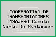 COOPERATIVA DE TRANSPORTADORES TASAJERO Cúcuta Norte De Santander