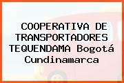 COOPERATIVA DE TRANSPORTADORES TEQUENDAMA Bogotá Cundinamarca