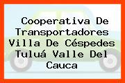 Cooperativa De Transportadores Villa De Céspedes Tuluá Valle Del Cauca