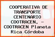 COOPERATIVA DE TRANSPORTE CENTENARIO COOTRACEN. - COOTRACEN Planeta Rica Córdoba
