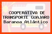 COOPERATIVA DE TRANSPORTE GUAJARO Baranoa Atlántico