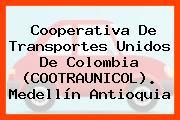 Cooperativa De Transportes Unidos De Colombia (COOTRAUNICOL). Medellín Antioquia