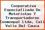Cooperativa Especializada De Motoristas Y Transportadores Coomoepal Ltda. Cali Valle Del Cauca