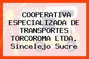 COOPERATIVA ESPECIALIZADA DE TRANSPORTES TORCOROMA LTDA. Sincelejo Sucre