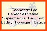 Cooperativa Especializada Supertaxis Del Sur Ltda. Popayán Cauca