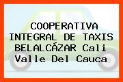 COOPERATIVA INTEGRAL DE TAXIS BELALCÁZAR Cali Valle Del Cauca