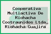 Cooperativa Multiactiva De Riohacha Cootraunidos Ltda. Riohacha Guajira