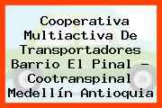 Cooperativa Multiactiva De Transportadores Barrio El Pinal - Cootranspinal Medellín Antioquia