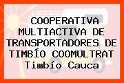 COOPERATIVA MULTIACTIVA DE TRANSPORTADORES DE TIMBÍO COOMULTRAT Timbío Cauca