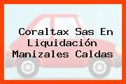 Coraltax Sas En Liquidación Manizales Caldas
