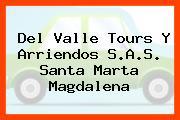Del Valle Tours Y Arriendos S.A.S. Santa Marta Magdalena