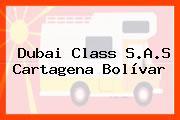 Dubai Class S.A.S Cartagena Bolívar