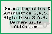 Durans Logística & Suministros S.A.S. Sigla Dl&s S.A.S. Barranquilla Atlántico