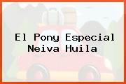 El Pony Especial Neiva Huila