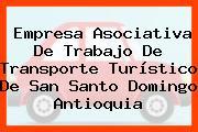 Empresa Asociativa De Trabajo De Transporte Turístico De San Santo Domingo Antioquia