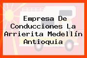 Empresa De Conducciones La Arrierita Medellín Antioquia
