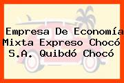 Empresa De Economía Mixta Expreso Chocó S.A. Quibdó Chocó