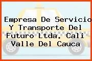 Empresa De Servicio Y Transporte Del Futuro Ltda. Cali Valle Del Cauca