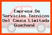 Empresa De Servicios Tecnicos Del Cauca Limitada Guachené