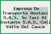 Empresa De Transporte Asotaxi S.A.S. Su Taxi Al Instante S.A.S. Cali Valle Del Cauca