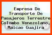 Empresa De Transporte De Pasajeros Terrestre Colombo Venezolano. Maicao Guajira