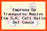Empresa De Transporte Masivo Etm S.A. Cali Valle Del Cauca