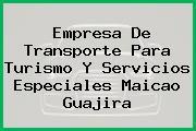 Empresa De Transporte Para Turismo Y Servicios Especiales Maicao Guajira